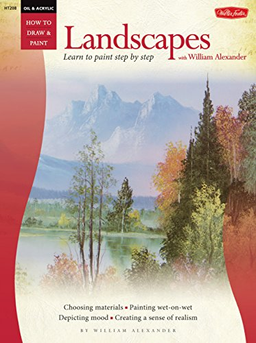 Pdf History Oil: Landscapes with William Alexander (Learn to Paint Step by Step)