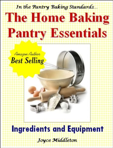 The Home Baking Pantry Essentials (In the Pantry Baking Standards Book 3)