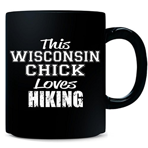 Wisconsin Chick - This Wisconsin Chick Loves Hiking - Mug