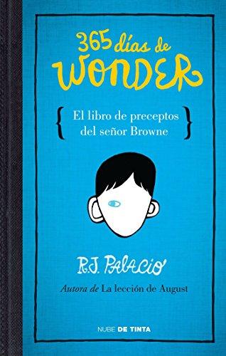 365 Dias de Wonder. El libro de preceptos del señor Brown / 365 Days of Wonder: Mr. Browne's Book of Precepts (Spanish Edition) by R J Palacio