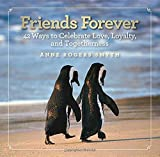 Friends Forever: 42 Ways to Celebrate
