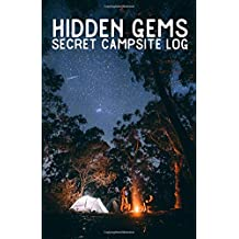 Hidden Gems Secret Campsite Log: Dot Matrix Notebook For Recording Campsites (120 Spots)