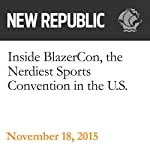 Inside BlazerCon, the Nerdiest Sports Convention in the U.S. | Elaine Teng