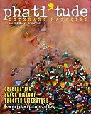 phati'tude Literary Magazine, Vol. 2, No. 4, winter 2011: Celebrating Black History Through Literature: From the Harlem Renaissance to Today