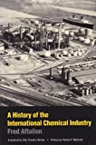 A History of the International Chemical Industry, Aftalion, Fred, 0812212975