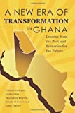 A New ERA of Transformation in Ghana : Lessons from the Past and Scenarios for the Future, Breisinger, Clemens and Diao, Xinshen, 0896297888