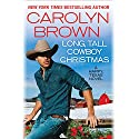 Long, Tall Cowboy Christmas Audiobook by Carolyn Brown Narrated by Chelsea Hatfield