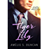 Tiger Lily Part Three: An Alpha Billionaire Romance Trilogy