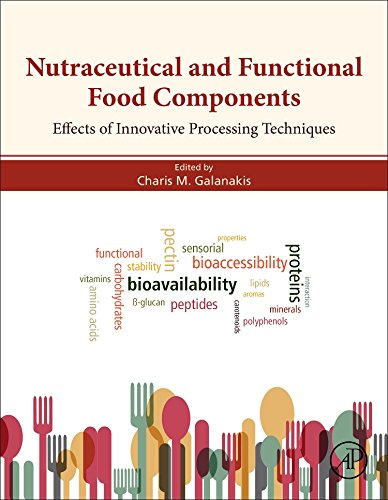 Nutraceutical and Functional Food Components: Effects of Innovative Processing Techniques (Functional Foods)