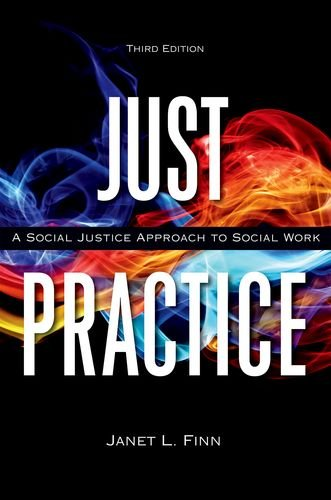 Just Practice: A Social Justice Approach to Social Work (Best Of Social Justice)