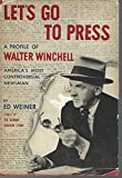 Let's go to press. A biography of Walter Winchell