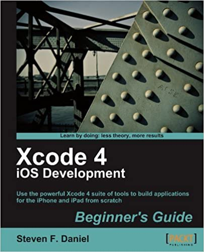 Xcode 4 iOS Development Beginner's Guide by Steven F. Daniel (2011-08-25)