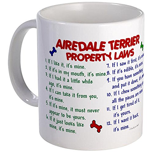 CafePress Airedale Terrier Property Laws 2 Mug Unique Coffee Mug, Coffee Cup