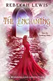 The Enchanting : A Wonderland Adventure