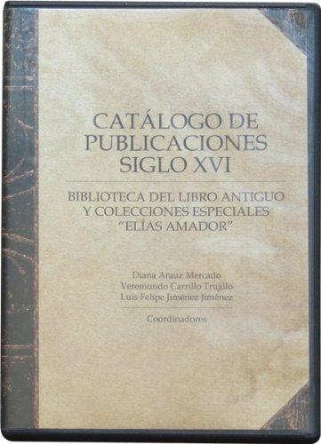 """Catálogo de publicaciones siglo XVI. Biblioteca del libro antiguo y colecciones especiales """"Elías Amador"""" pdf epub"""