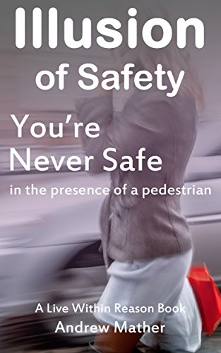 Illusion of Safety: You're never safe in the presence of a pedestrian (Live Within Reason: Spotlight Book 6)