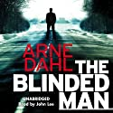The Blinded Man Audiobook by Arne Dahl Narrated by John Lee