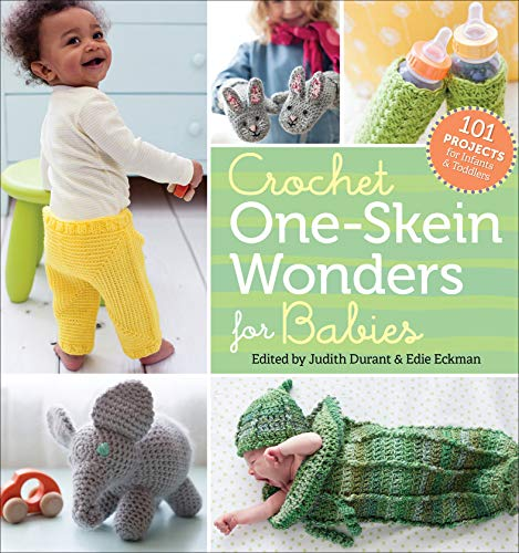 Crochet OneSkein Wonders for Babies: 101 Projects for Infants amp Toddlers