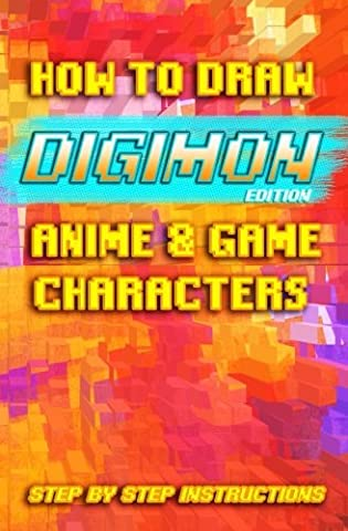 How to Draw Anime and Game Characters Digimon Edition: How to Draw Digimon Manga Monster Characters Step by Step (Drawing Digimon Shonen Japanese Manga) (Volume (Manga Digimon)