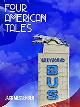 Four American Tales by [Messenger, Jack]