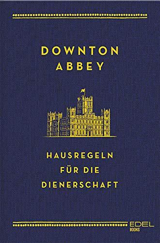 Downton Abbey   Hausregeln Für Die Dienerschaft