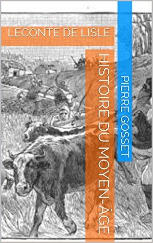 Histoire du Moyen-ge: LECONTE DE LISLE (French Edition)