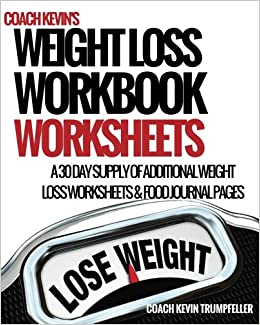 coach kevin s weight loss workbook worksheets additional weight