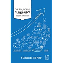 Founder's Blueprint - Book 4: Efficiency: The Roadmap to Startup Success