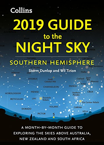 Zealand File New (2019 Guide to the Night Sky Southern Hemisphere: A month-by-month guide to exploring the skies above Australia, New Zealand and South Africa)