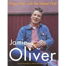 Happy Days with the Naked Chef by Jamie Oliver (3-Sep-2001) Hardcover