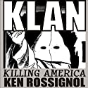 KLAN: Killing America Audiobook by Ken Rossignol Narrated by Andrew L. Barnes