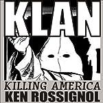 KLAN: Killing America | Ken Rossignol