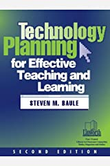 Technology Planning for Effective Teaching and Learning, 2nd Edition by Steven M. Baule (2001-08-02)
