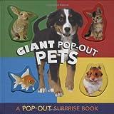 Giant Pop-Out Pets: A Pop-Out Surprise Book
