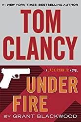 Tom Clancy Under Fire (Jack Ryan Jr. Novel, A)