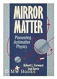 Mirror Matter, Robert L. Forward and Joel L. Davis, 0471628123