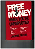 Free Money When You're Unemployed, Laurie Blum, 0471599441