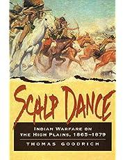 Scalp Dance: Indian Warfare on the High Plains