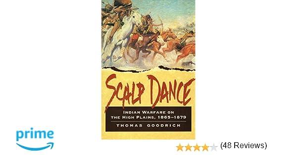 Scalp dance indian warfare on the high plains 1865 1879 thomas scalp dance indian warfare on the high plains 1865 1879 thomas goodrich 0011557029079 amazon books fandeluxe Document