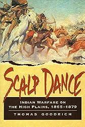 Scalp Dance: Indian Warfare on the High Plains, 1865-1879