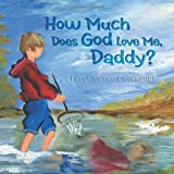How Much Does God Love Me, Daddy?