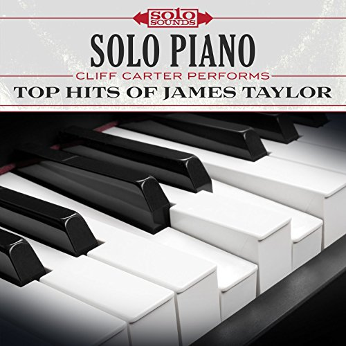 Solo Piano: Cliff Carter Performs Top Hits of James Taylor