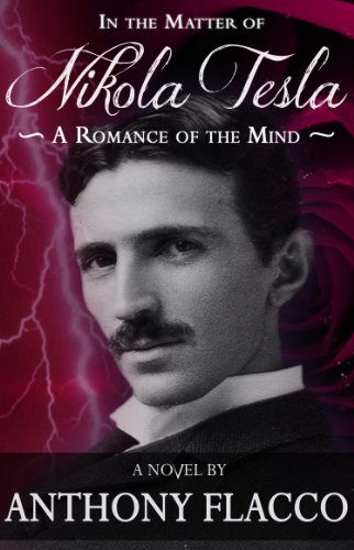 In the Matter of Nikola Tesla: A Romance of the Mind [Flacco, Anthony] (Tapa Blanda)