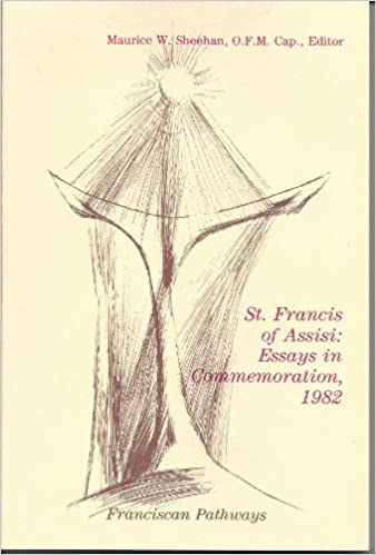 St Francis Of Assisi Essays In Commemoration 1982 Maurice W