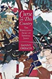 """Danny Orbach, """"Curse on This Country: The Rebellious Army of Imperial Japan"""" (Cornell UP, 2017)"""