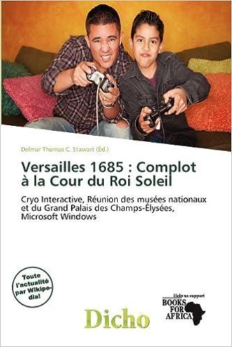 VERSAILLES 1685 COMPLOT LA DU TÉLÉCHARGER ROI-SOLEIL COUR