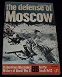The Defense of Moscow (Ballantine's Illustrated History of World War II. Battle Book #13)