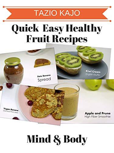 (Quick & Easy Healthy Fruit Recipes)