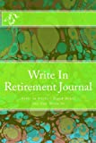 Write In Retirement Journal: Write In Books - Blank Books You Can Write In