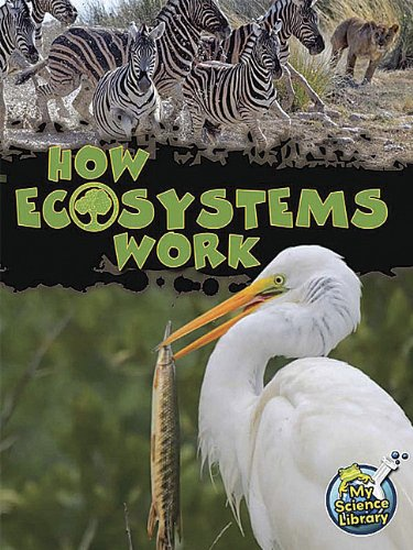 How Ecosystems Work (My Science Library)